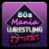80s Mania Wrestling Returns